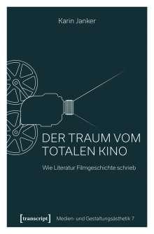 Karin Janker: Der Traum vom Totalen Kino, Buch