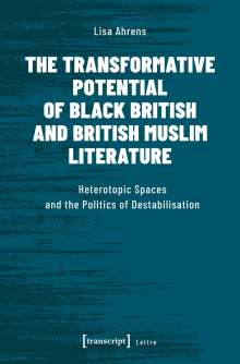 Lisa Ahrens: The Transformative Potential of Black British and British Muslim Literature, Buch