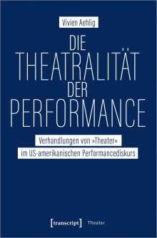 Vivien Aehlig: Die Theatralität der Performance, Buch