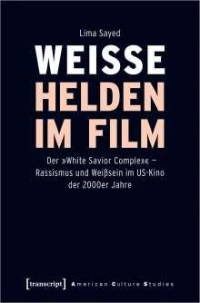 Lima Sayed: Weiße Helden im Film, Buch