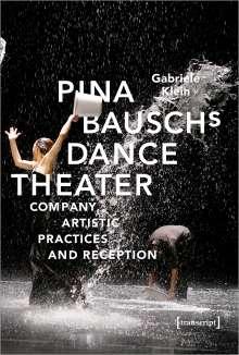 Gabriele Klein: Pina Bausch and Dance Theater, Buch