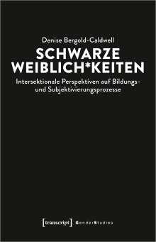 Denise Bergold-Caldwell: Schwarze Weiblich*keiten, Buch