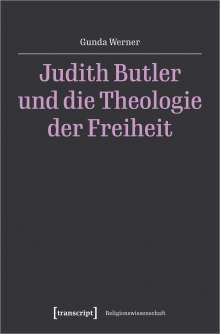 Gunda Werner: Judith Butler und die Theologie der Freiheit, Buch