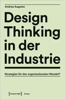 Andrea Augsten: Design Thinking in der Industrie, Buch