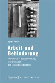 Sarah Karim: Arbeit und Behinderung, Buch