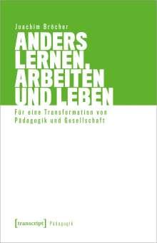 Joachim Bröcher: Anders lernen, arbeiten und leben, Buch