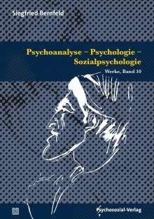 Siegfried Bernfeld: Psychoanalyse - Psychologie - Sozialpsychologie, Buch