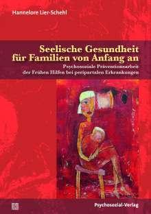 Hannelore Lier-Schehl: Seelische Gesundheit für Familien von Anfang an, Buch