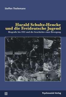 Steffen Theilemann: Harald Schultz-Hencke und die Freideutsche Jugend, Buch