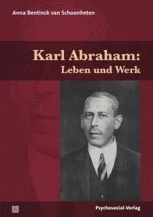 Anna Bentinck Van Schoonheten: Karl Abraham: Leben und Werk, Buch