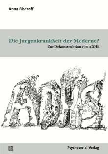 Anna Bischoff: Die Jungenkrankheit der Moderne?, Buch