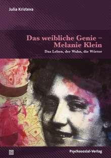 Julia Kristeva: Das weibliche Genie - Melanie Klein, Buch