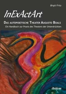 Birgit Fritz: InExActArt - Ein Handbuch zur Praxis des Theaters der Unterdrückten, Buch