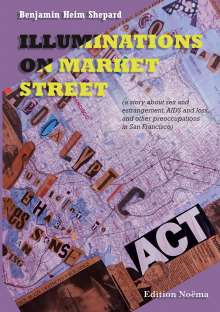 Benjamin Heim Shepard: Illuminations on Market Street, Buch
