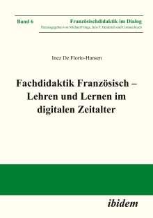 Inez De Florio-Hansen: Fachdidaktik Französisch - Lehren und Lernen im digitalen Zeitalter, Buch