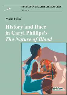 Maria Festa: History and Race in Caryl Phillips'sThe Nature of Blood, Buch