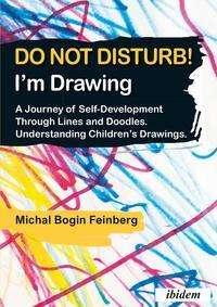 Michal Bogin Feinberg: Do not Disturb! I'm Drawing, Buch