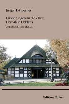 """Jürgen Dittberner: Erinnerungen an die """"68er"""": Damals in Dahlem, Buch"""