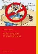 Carsten Deckert: Anleitung zum Uninnovativsein, Buch