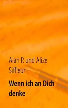 Alize Siffleur: Wenn ich an Dich denke, Buch