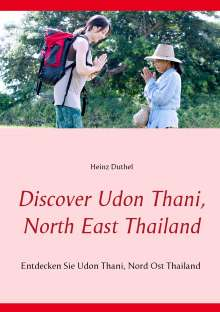 Heinz Duthel: Discover Udon Thani, North East Thailand, Buch