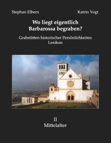 Stephan Elbern: Wo liegt eigentlich Barbarossa begraben?, Buch