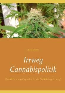 Heinz Duthel: Irrweg Cannabispolitik, Buch