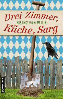 Heinz von Wilk: Drei Zimmer, Küche, Sarg, Buch
