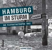 Kathrin Hanke: Hamburg im Sturm, Buch