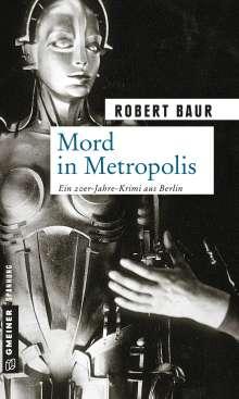 Robert Baur: Mord in Metropolis, Buch