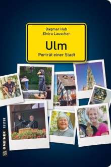 Dagmar Hub: Ulm - Porträt einer Stadt, Buch