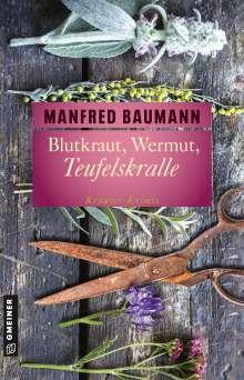 Manfred Baumann: Blutkraut, Wermut, Teufelskralle, Buch