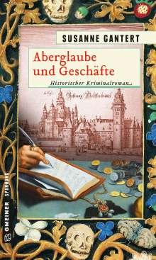 Susanne Gantert: Aberglaube und Geschäfte, Buch