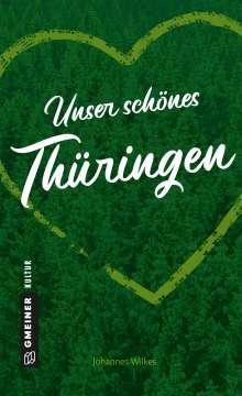 Johannes Wilkes: Unser schönes Thüringen, Buch