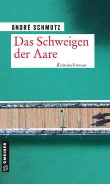 André Schmutz: Das Schweigen der Aare, Buch
