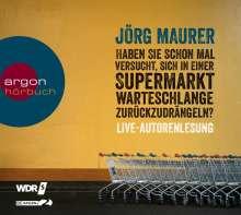 Jörg Maurer: Haben Sie schon mal versucht, sich in einer Supermarktwarteschlange zurückzudrängeln?, 2 CDs
