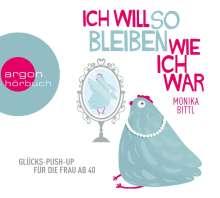 Monika Bittl: Ich will so bleiben, wie ich war, 2 CDs