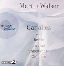 Martin Walser: Gar alles oder Briefe an eine unbekannte Geliebte, 3 CDs