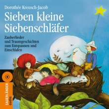 Dorothee Kreusch-Jacob: Sieben kleine Siebenschläfer, CD