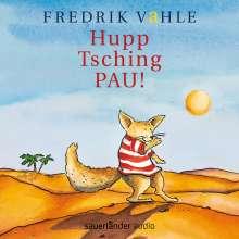 Fredrik Vahle: Hupp Tsching PAU!, CD