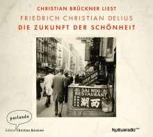 Friedrich Christian Delius: Die Zukunft der Schönheit, 2 CDs