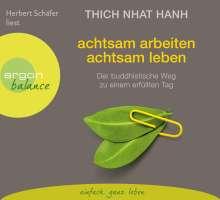 Thich Nhat Hanh: Achtsam arbeiten, achtsam leben, 2 CDs