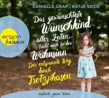 Danielle Graf: Das gewünschteste Wunschkind aller Zeiten treibt mich in den Wahnsinn: Der entspannte Weg durch Trotzphasen, 4 CDs