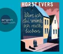 Horst Evers: Wäre ich du, würde ich mich lieben (Hörbestseller), 5 CDs