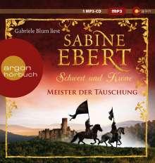 Sabine Ebert: Schwert und Krone - Meister der Täuschung, MP3-CD