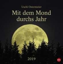 Uschi Ostermeier: Mit dem Mond durchs Jahr - Kalender 2019, Diverse