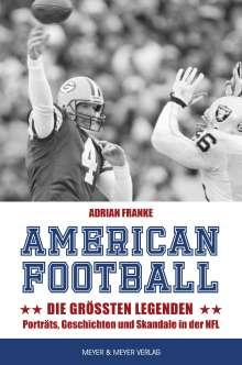 Adrian Franke: American Football: Die größten Legenden, Buch