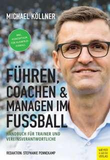 Michael Köllner: Führen, coachen & managen im Fußball, Buch