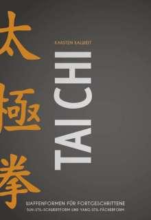 Karsten Kalweit: Tai Chi - Waffenformen für Fortgeschrittene, Buch