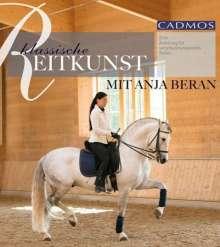 Anja Beran: Klassische Reitkunst mit Anja Beran, Buch
